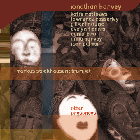 Jonathan Harvey 'Other Presences'
