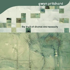 Gwyn Pritchard 'The Fruit Of Chance And Necessity'