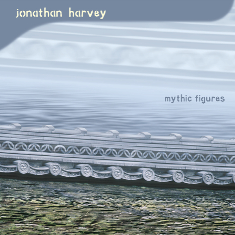 Jonathan Harvey 'Mythic Figures'
