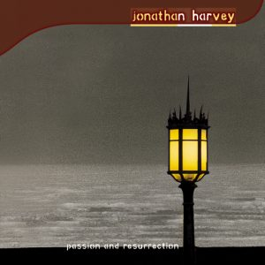 Jonathan Harvey 'Passion & Resurrection (2 CDs)'