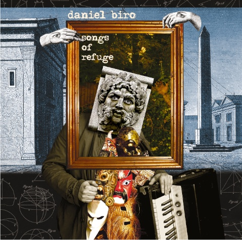 Daniel Biro 'Songs Of Refuge'