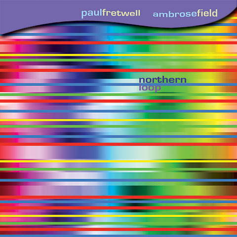 Paul Fretwell & Ambrose Field 'Northern Loop'