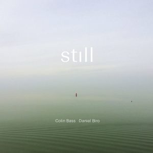 Colin Bass & Daniel Biro 'Still'