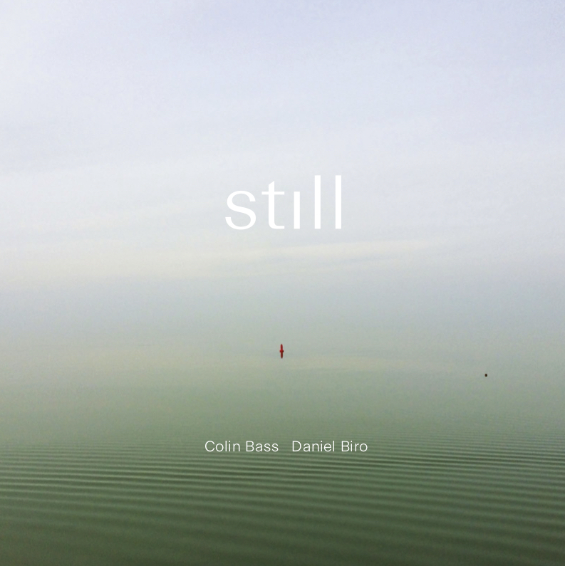 Colin Bass & Daniel Biro 'Still' review